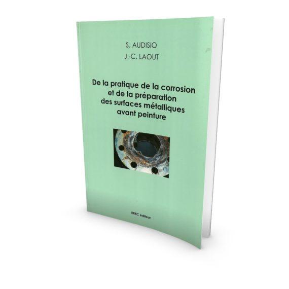 De la pratique de la corosion et de la préparation des surfaces métalliques avant peinture