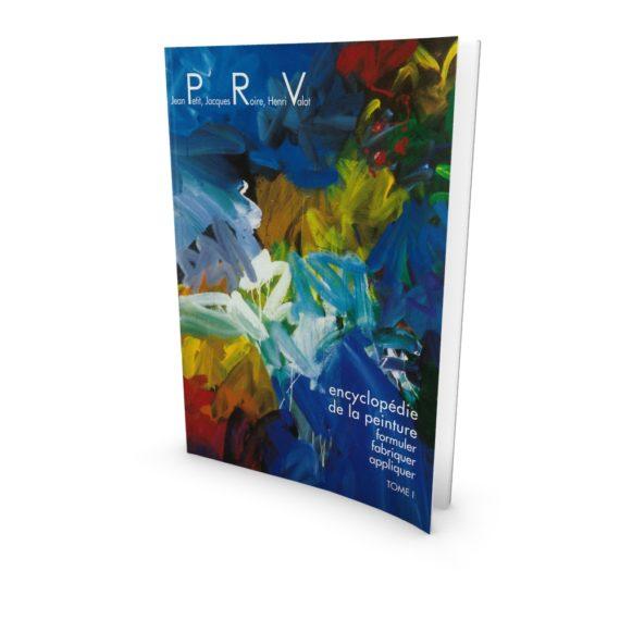 Encyclopedie de la peinture - Formuler, fabriquer, appliquer (tome I)
